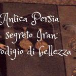 Древна Персия, Иранска тайна в музея Белини в Асола