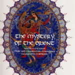 The Mystery of The Oriente / Words of Khayyam/ Music and Translation