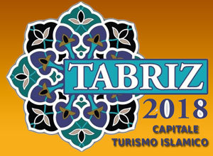 Tabriz 2018 - Capitale Turismo Islamico